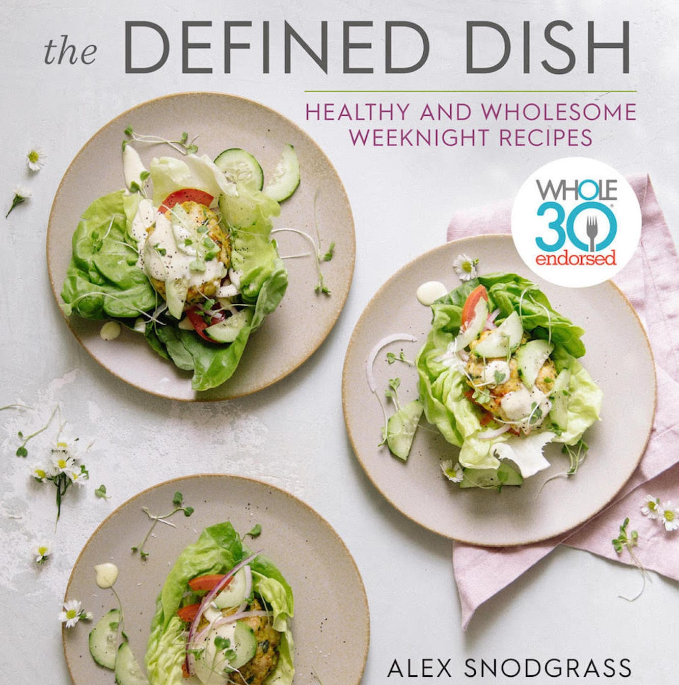 Easy-Going Weeknight Meals from The Defined Dish
